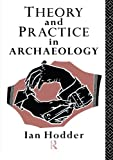 Theory and Practice in Archaeology (Material Cultures) (0415127777) by Hodder, Ian