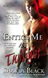 Entice Me at Twilight (The Doomsday Brethren, Book 4) by Shayla Black