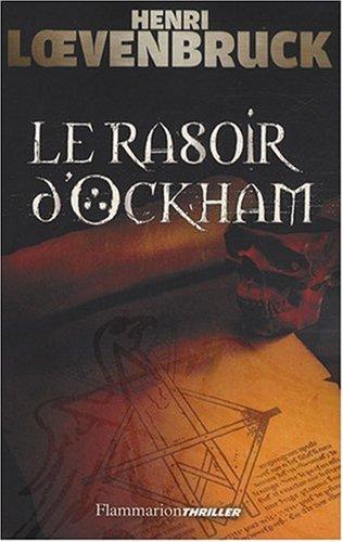 Le Rasoir d'Okham - Henri Loevenbruck