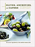 img - for Olives, Anchovies, and Capers: The Secret Ingredients of the Mediterranean Table book / textbook / text book
