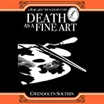 Death as a Fine Art: Margaret Spencer Mysteries | Gwendolyn Southin