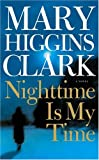 Nighttime Is My Time: A Novel (074341263X) by Mary Higgins Clark