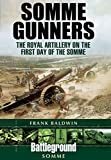 img - for Somme Gunners: The Royal Artillery on the First Day of the Somme (Battleground Somme) book / textbook / text book