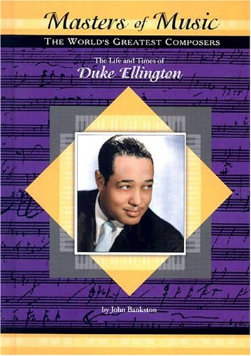 the life and times of duke ellington Duke ellington: duke ellington, american pianist who was the greatest jazz composer and bandleader of his time one of the originators of big-band jazz, ellington led his band for more than half a century, composed thousands of scores, and created one of the most distinctive ensemble sounds in all of western music.