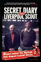 SECRET DIARY of a LIVERPOOL SCOUT (English Edition)