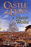 Castle of Days (0312890427) by Gene Wolfe