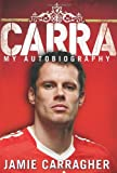 Jamie Carragher Carra: My Autobiography