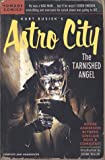 Kurt Busieks Astro City: The Tarnished Angel