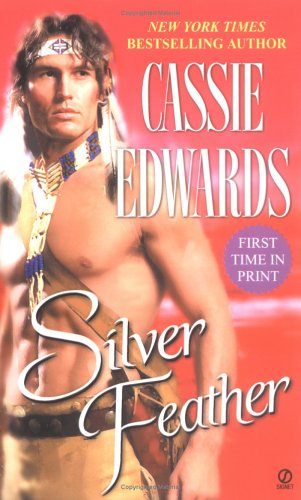 Silver Feather (Signet Historical Romance), CASSIE EDWARDS