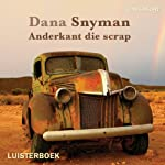 Anderkant die scrap [On the Other Side of Scrap] | Dana Snyman