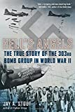 img - for Hell's Angels: The True Story of the 303rd Bomb Group in World War II book / textbook / text book