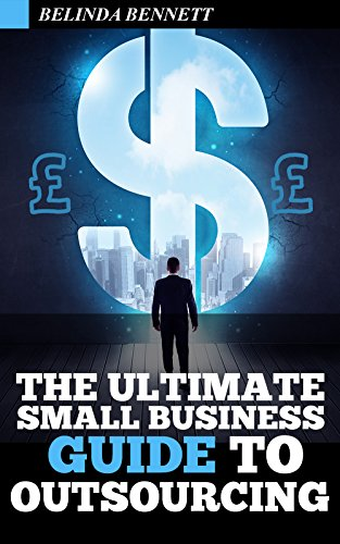 The Ultimate Small Business Guide To Outsourcing PDF Download Free