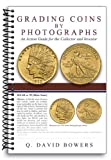 Grading Coins by Photographs (0794827012) by Q. David Bowers