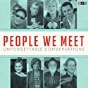People We Meet: Unforgettable Conversations Audiobook by  NPR Narrated by David Greene