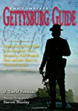 The Complete Gettysburg Guide: Walking and Driving Tours of the Battlefield, Town, Cemeteries, Field Hospital Sites, and other Topics of Historical Interest