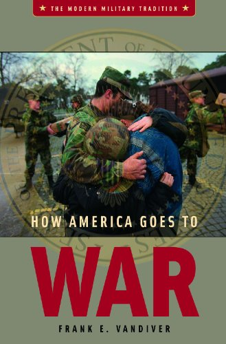 How America Goes to War (Modern Military Tradition)