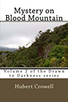 Mystery on Blood Mountain (Drawn To Darkness) (Volume 2)
