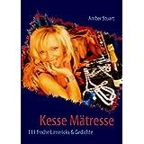 "Kesse M�tresse: 111 freche Limericks & Gedichtevon ""Amber Stuart"""