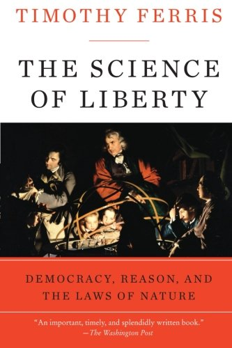The Science of Liberty: Democracy, Reason, and the Laws...