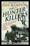 img - for The Hunter Killers: The Extraordinary Story of the First Wild Weasels, the Band of Maverick Aviators Who Flew the Most Dangerous Missions of the Vietnam War book / textbook / text book