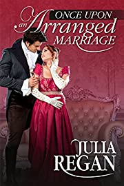 Historical Romance: Once Upon an Arranged Marriage (Victorian Duke 19th Century Love Romance) (Lady Rake Rogue Historical Romance)