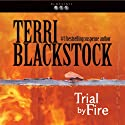 Trial by Fire: Newpointe 911 Series, Book 4 (       UNABRIDGED) by Terri Blackstock Narrated by J. C. Howe