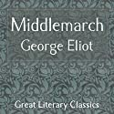 Middlemarch (       UNABRIDGED) by George Eliot Narrated by Gabriel Woolf