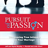 img - for Pursuit of Passion: Discovering True Intimacy in Your Marriage book / textbook / text book