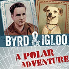 Byrd & Igloo: A Polar Adventure Audiobook by Samantha Seiple Narrated by Stephanie Tucker
