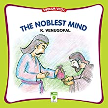 The Noblest Mind: Vikram Vetal (       UNABRIDGED) by K. Venugopal Narrated by Shobha Tharoor Srinivasan