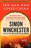 img - for The Man Who Loved China: The Fantastic Story of the Eccentric Scientist Who Unlocked the Mysteries of the Middle Kingdom (P.S.) [Paperback] [2009] (Author) Simon Winchester book / textbook / text book