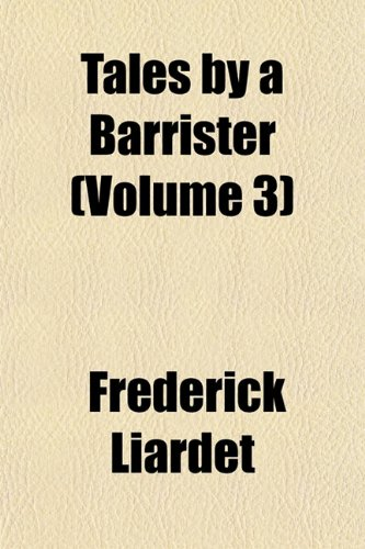 Tales by a Barrister (Volume 3)