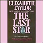 Elizabeth Taylor: The Last Star | Kitty Kelley