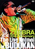 ZEEBRA 20th ANNIVERSARY The LIVE ANIMAL in 武道館