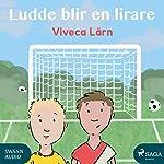 Ludde blir en lirare (Böckerna om Ludde 2) | Viveca Lärn