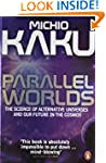 Parallel Worlds: The Science of Alter...