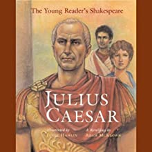 Young Readers Shakespeare: Julius Caesar (       UNABRIDGED) by Adam McKeown Narrated by Roscoe Orman