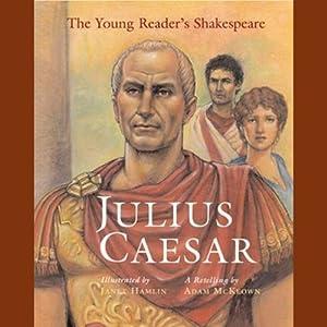 Young Readers Shakespeare: Julius Caesar | [Adam McKeown]
