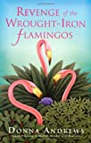 Revenge of the Wrought-Iron Flamingos (0312277296) by Andrews, Donna