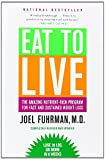 img - for Eat to Live: The Amazing Nutrient-Rich Program for Fast and Sustained Weight Loss, Revised Edition book / textbook / text book
