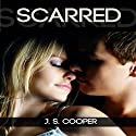 Scarred (       UNABRIDGED) by J.S. Cooper Narrated by Tara Radcliffe