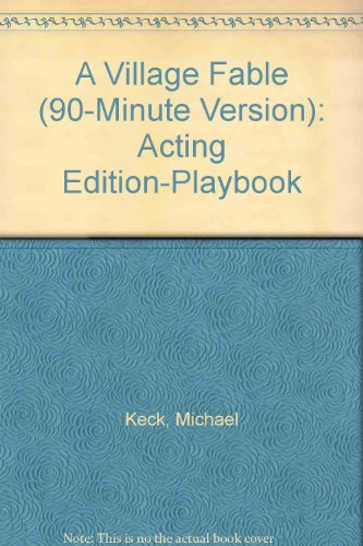 A Village Fable (90-Minute Version): Acting Edition-Playbook