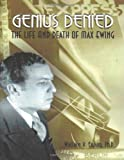 img - for Genius Denied The Life and Death of Max Ewing book / textbook / text book