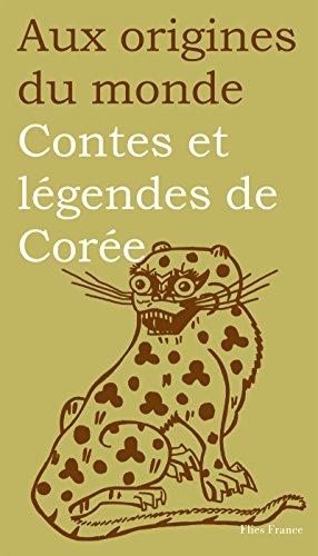 Contes et légendes de Corée (Aux origines du monde t. 11)