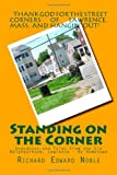 Standing on the Corner: Anecdotes and Tales from the Old Neighborhood, Lawrence - My Hometown