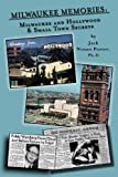img - for Milwaukee Memories - Milwaukee and Hollywood & Small Town Memories book / textbook / text book