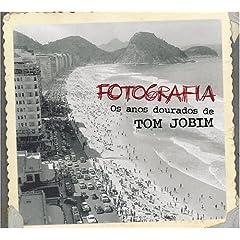 Fotografia: Os Años Dourados de Tom Jobim