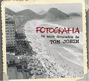 Fotografia: Os Anos Dourados De Tom Jobim