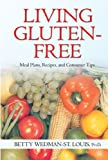 img - for Living Gluten-Free: Meal Plans, Recipes, and Consumer Tips book / textbook / text book