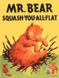Mr. Bear Squash-You-All-Flat